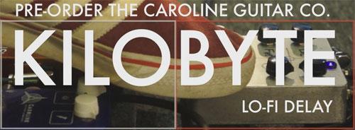Caroline Guitar Company - Kilobyte Delay