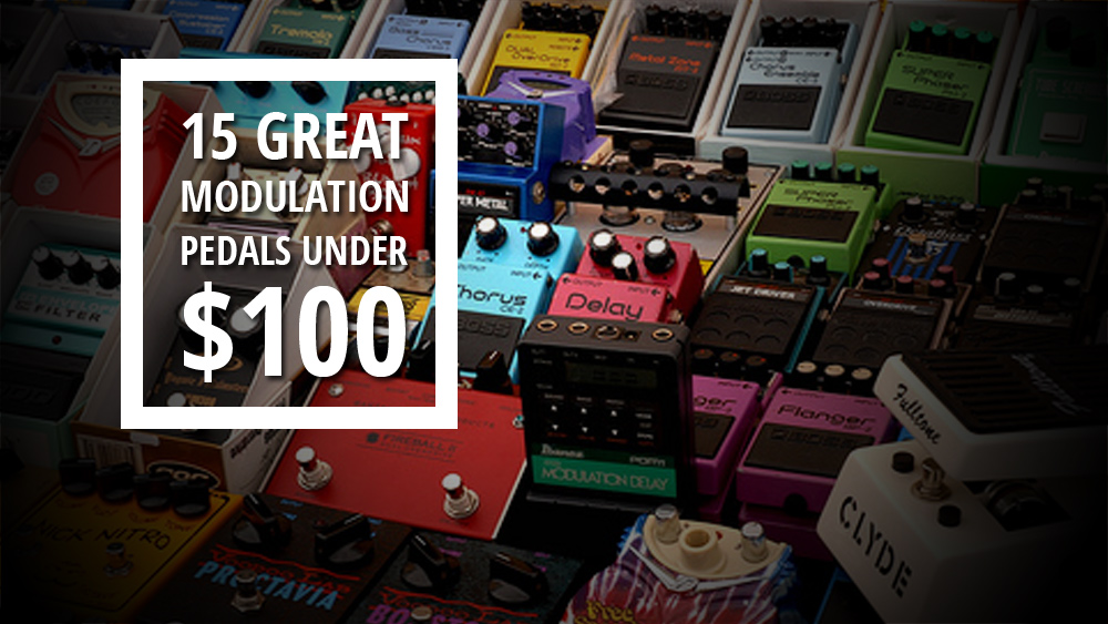 15 Great Modulation Pedals Under $100