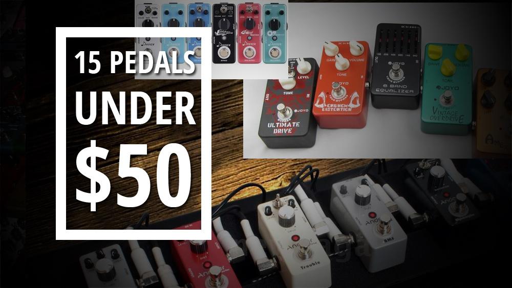 15 pedals under $50