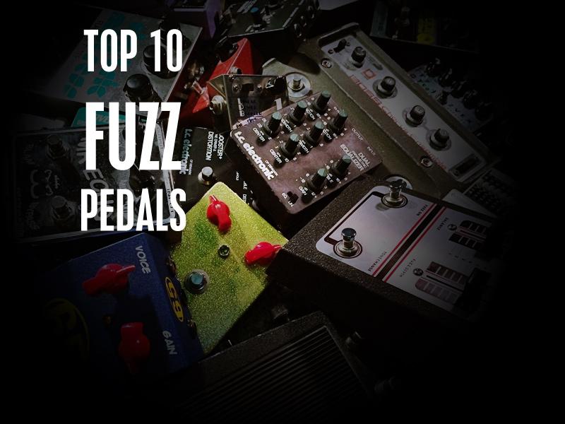 Top 10 Fuzz Pedals