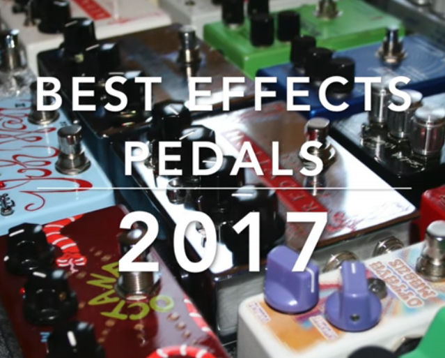 Best Guitar Effects of 2017